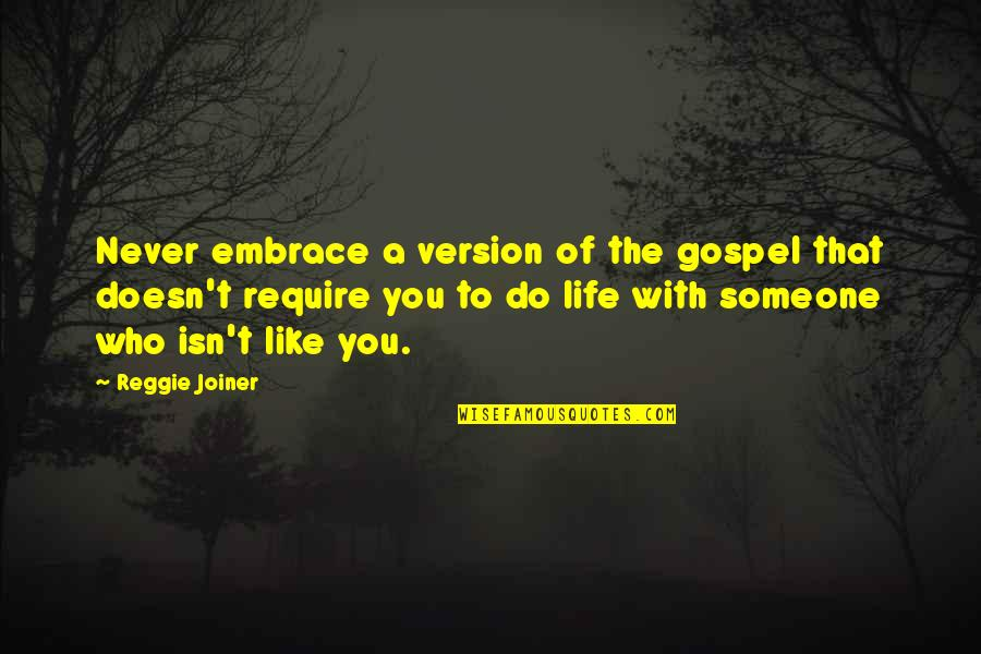 Righting My Wrongs Quotes By Reggie Joiner: Never embrace a version of the gospel that