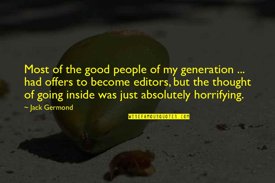 Rightism Quotes By Jack Germond: Most of the good people of my generation