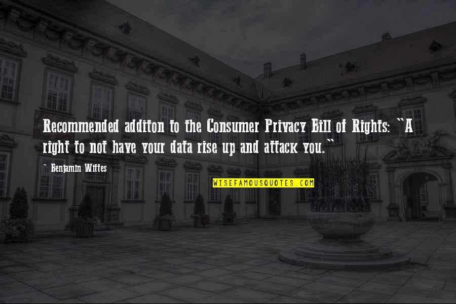 Rights To Privacy Quotes By Benjamin Wittes: Recommended additon to the Consumer Privacy Bill of