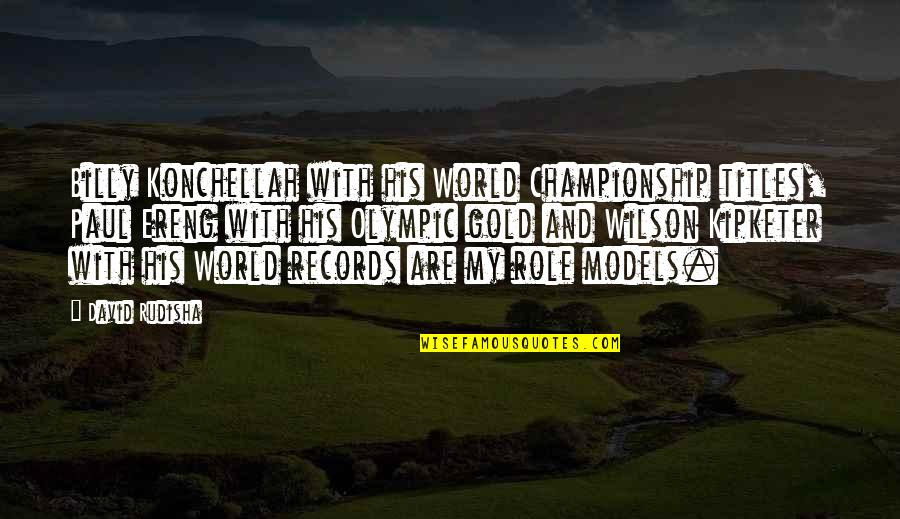 Rights To Privacy Quotes By David Rudisha: Billy Konchellah with his World Championship titles, Paul