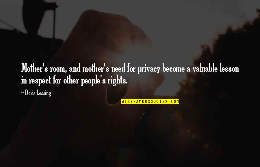 Rights To Privacy Quotes By Doris Lessing: Mother's room, and mother's need for privacy become