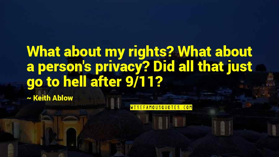 Rights To Privacy Quotes By Keith Ablow: What about my rights? What about a person's