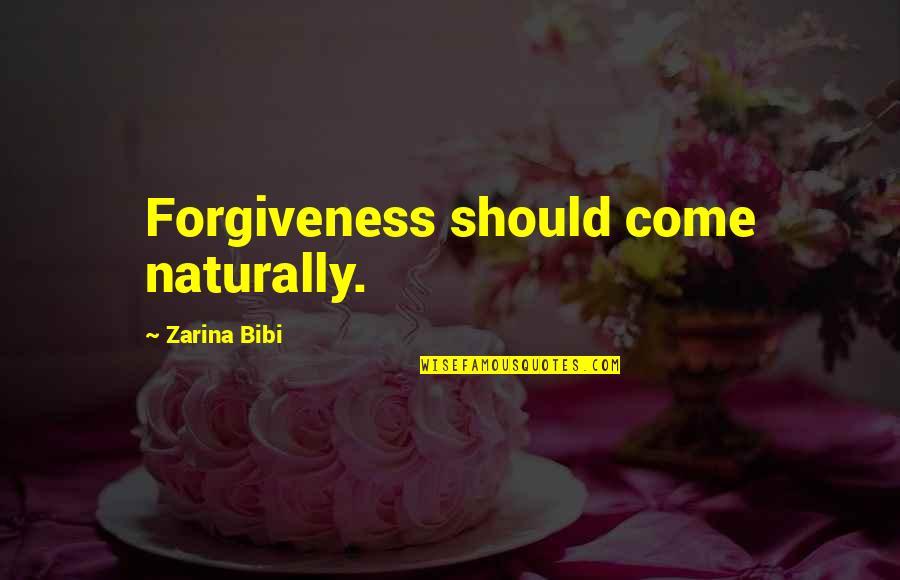 Rihanna Miss You Quotes By Zarina Bibi: Forgiveness should come naturally.
