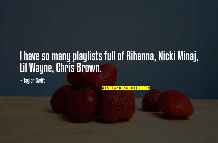 Rihanna's Quotes By Taylor Swift: I have so many playlists full of Rihanna,