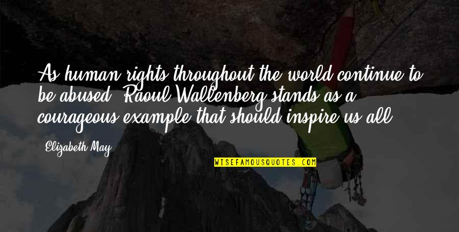 Riki Quotes By Elizabeth May: As human rights throughout the world continue to