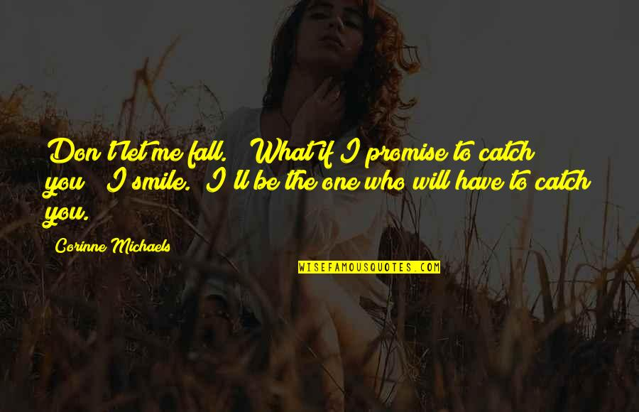 """Riko's Quotes By Corinne Michaels: Don't let me fall."""" """"What if I promise"""