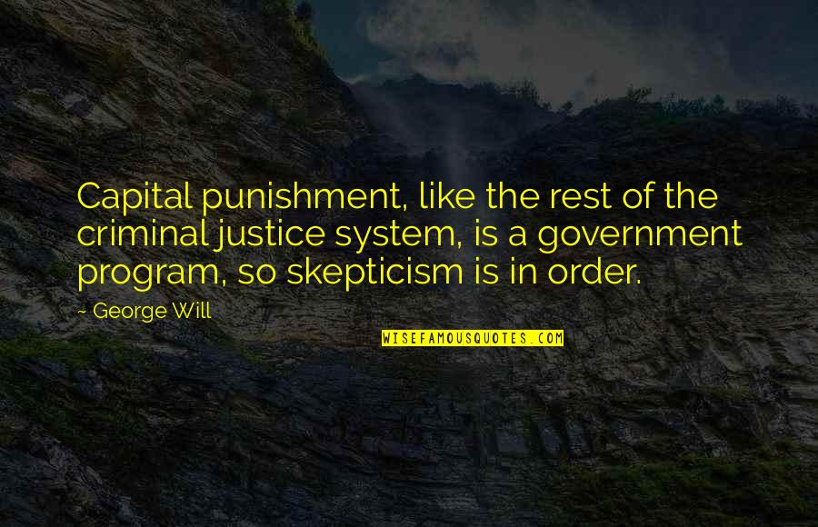 Riko's Quotes By George Will: Capital punishment, like the rest of the criminal