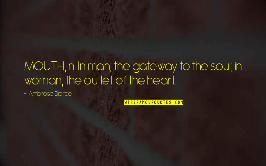 Rims Quotes By Ambrose Bierce: MOUTH, n. In man, the gateway to the