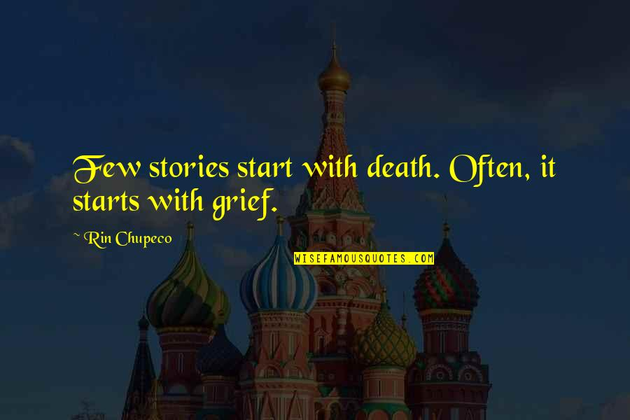 Rin Quotes By Rin Chupeco: Few stories start with death. Often, it starts
