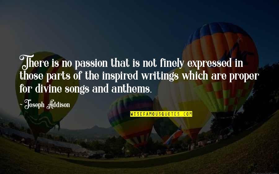Rina's Quotes By Joseph Addison: There is no passion that is not finely