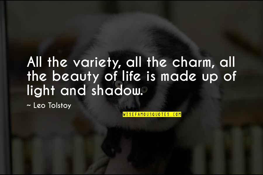 Rina's Quotes By Leo Tolstoy: All the variety, all the charm, all the
