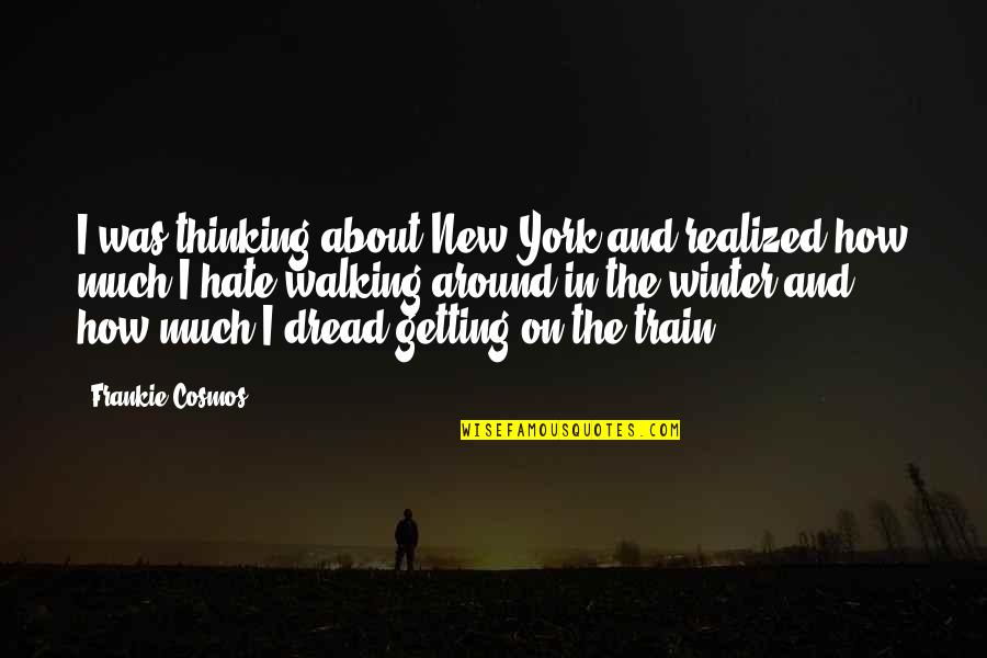 Rinds Quotes By Frankie Cosmos: I was thinking about New York and realized