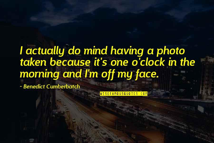 Ringo Bonavena Quotes By Benedict Cumberbatch: I actually do mind having a photo taken
