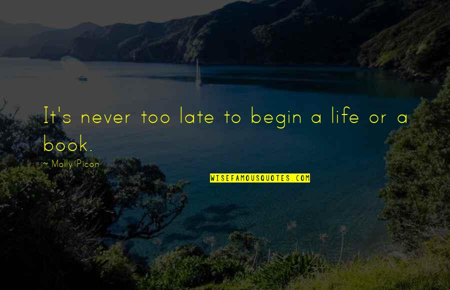 Rishikajain Good Morning Quotes By Molly Picon: It's never too late to begin a life