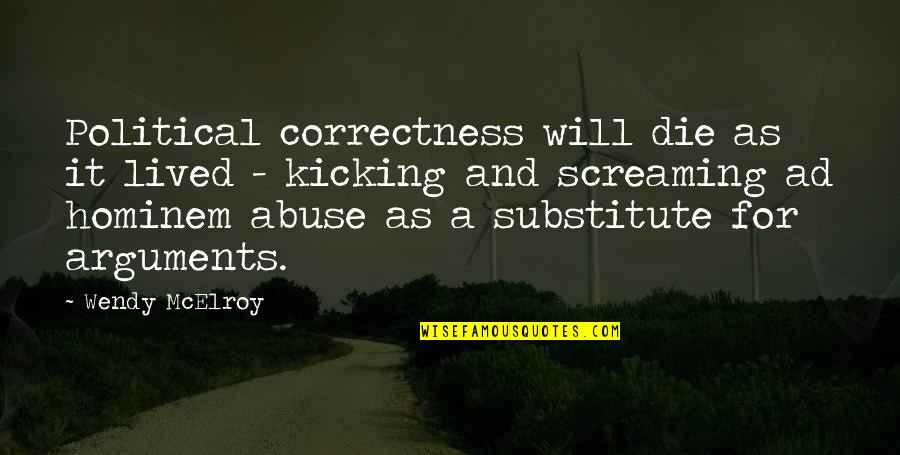 Rishikajain Good Morning Quotes By Wendy McElroy: Political correctness will die as it lived -