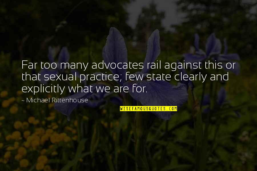 Rittenhouse Quotes By Michael Rittenhouse: Far too many advocates rail against this or