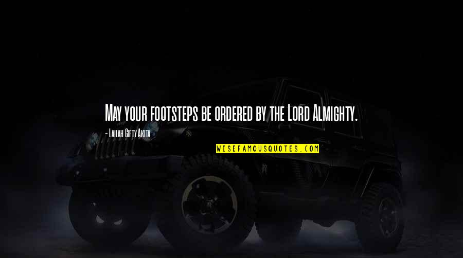 Road Path Life Quotes By Lailah Gifty Akita: May your footsteps be ordered by the Lord