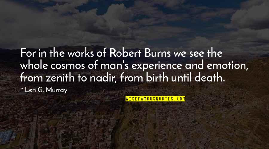 Robert Burns Quotes By Len G. Murray: For in the works of Robert Burns we