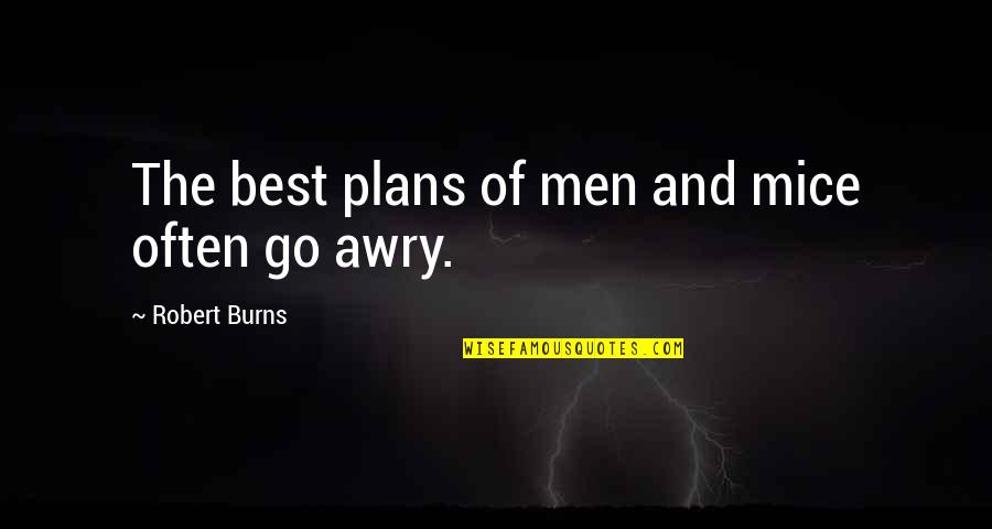 Robert Burns Quotes By Robert Burns: The best plans of men and mice often