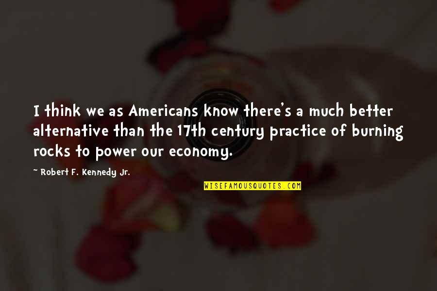 Robert F Kennedy Quotes By Robert F. Kennedy Jr.: I think we as Americans know there's a