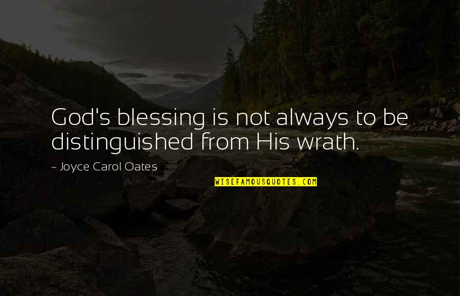 Robert Ferrars Quotes By Joyce Carol Oates: God's blessing is not always to be distinguished