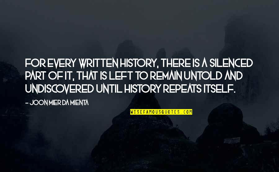 Robert Frank Quotes By Joon Mier Da Mienta: For every written history, there is a silenced