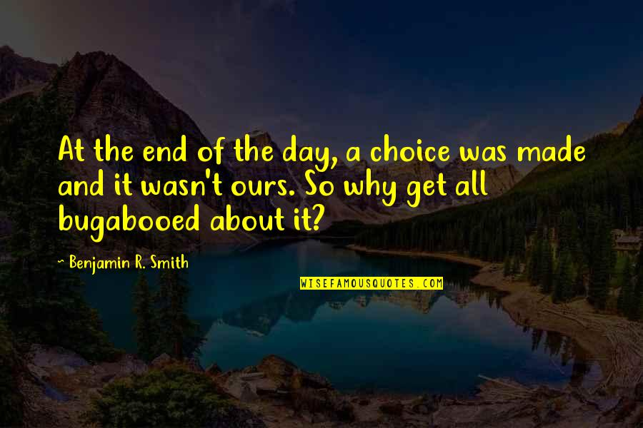 Robert G. Letourneau Quotes By Benjamin R. Smith: At the end of the day, a choice
