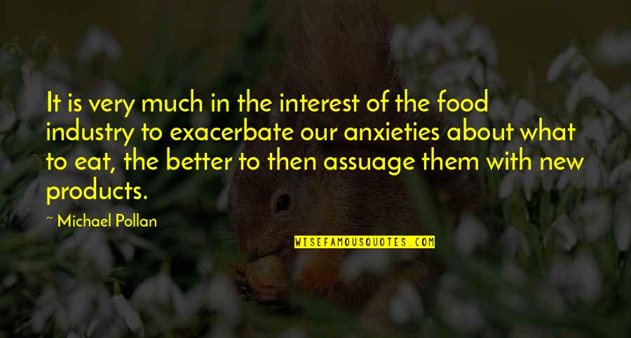 Robert G. Letourneau Quotes By Michael Pollan: It is very much in the interest of