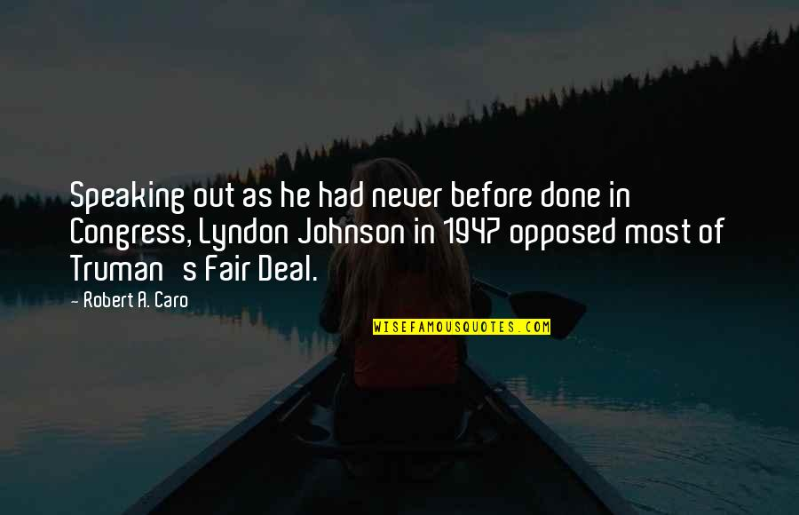 Robert Johnson Quotes By Robert A. Caro: Speaking out as he had never before done