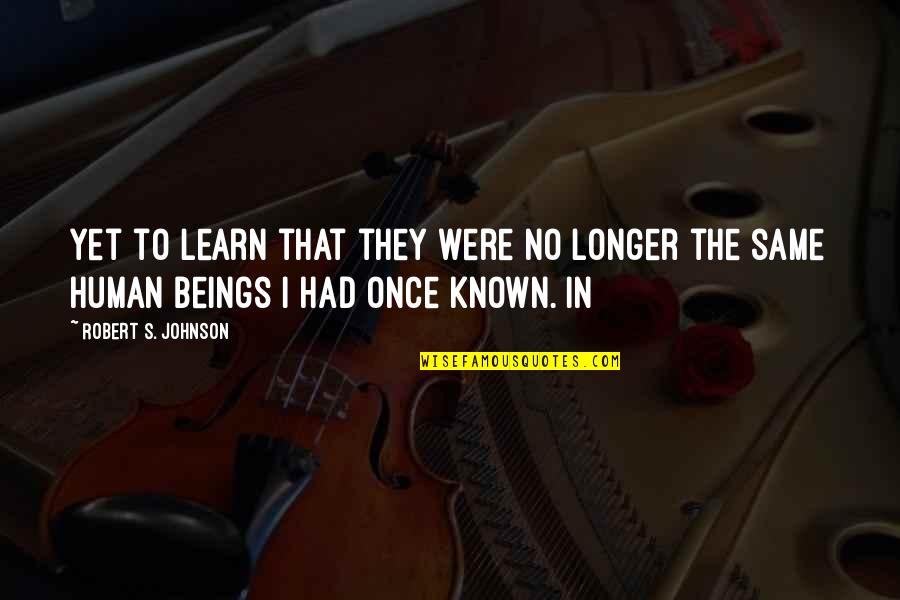 Robert Johnson Quotes By Robert S. Johnson: yet to learn that they were no longer