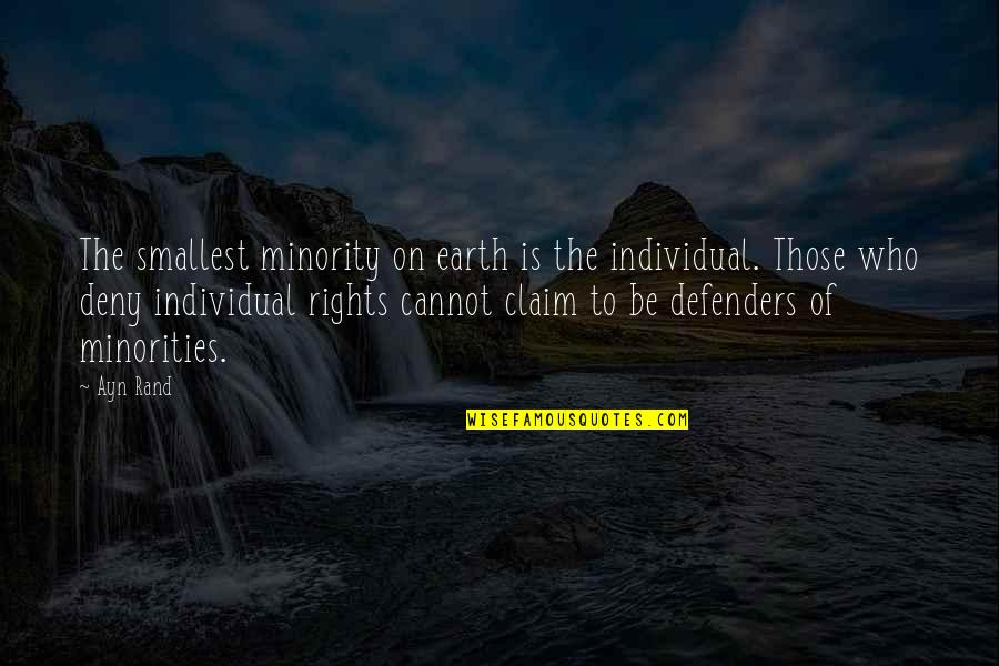 Robert Mallet Quotes By Ayn Rand: The smallest minority on earth is the individual.