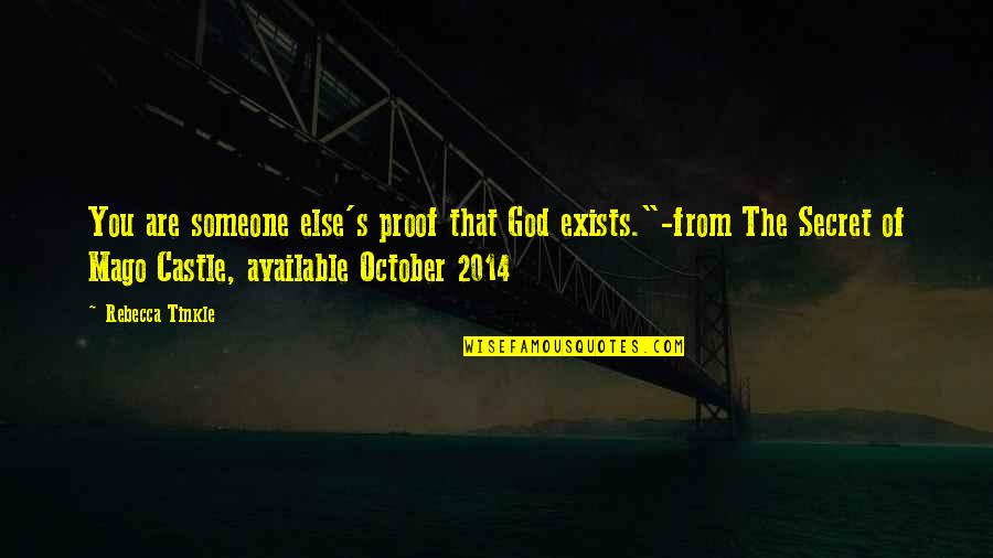 """Robert Polito Quotes By Rebecca Tinkle: You are someone else's proof that God exists.""""-from"""