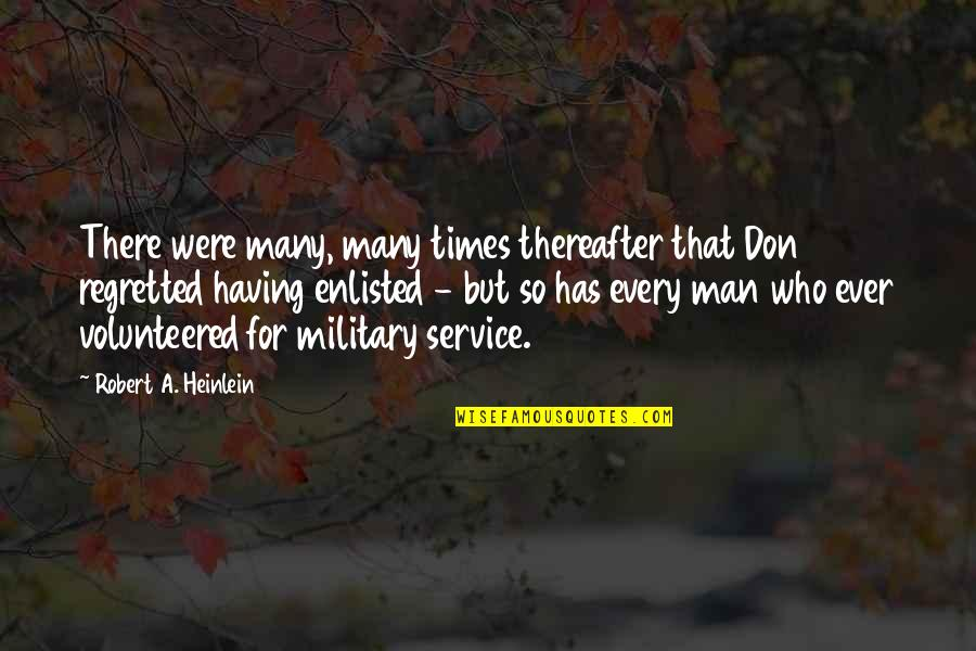 Robert Quotes By Robert A. Heinlein: There were many, many times thereafter that Don