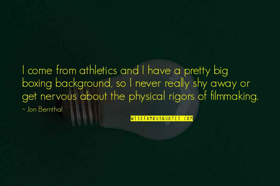 Robert Rourke Quotes By Jon Bernthal: I come from athletics and I have a
