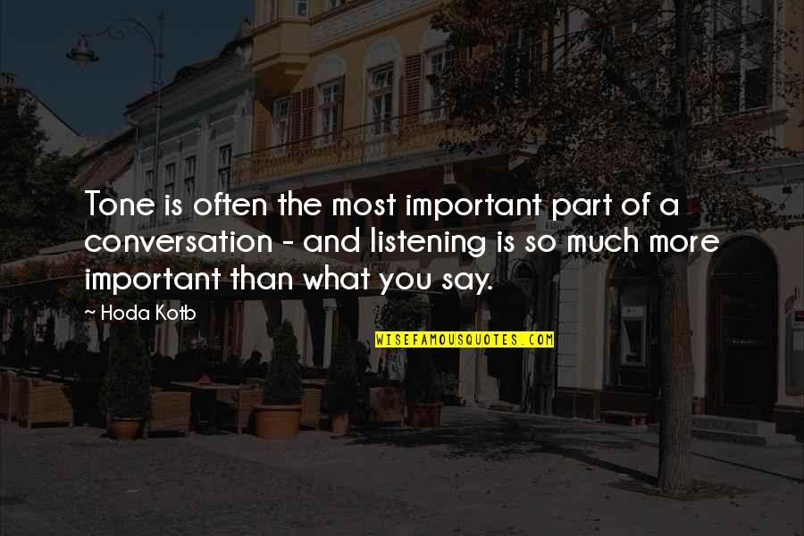 Robert Yerkes Quotes By Hoda Kotb: Tone is often the most important part of
