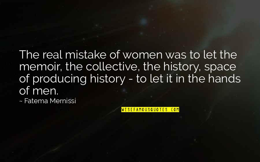 Robin Hood 1973 Quotes By Fatema Mernissi: The real mistake of women was to let