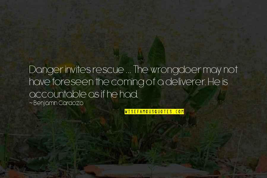 Robot Love Quotes By Benjamin Cardozo: Danger invites rescue ... The wrongdoer may not