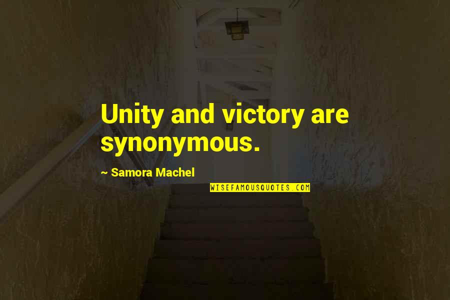 Robotech Quotes By Samora Machel: Unity and victory are synonymous.