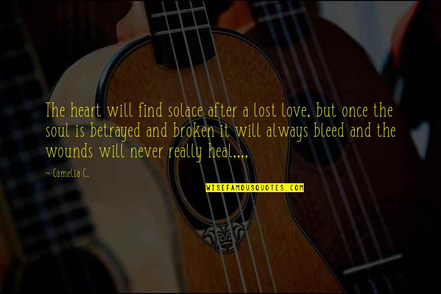 Robowar Quotes By Camelia C.: The heart will find solace after a lost