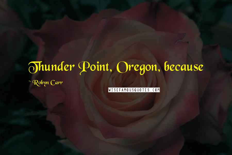 Robyn Carr quotes: Thunder Point, Oregon, because