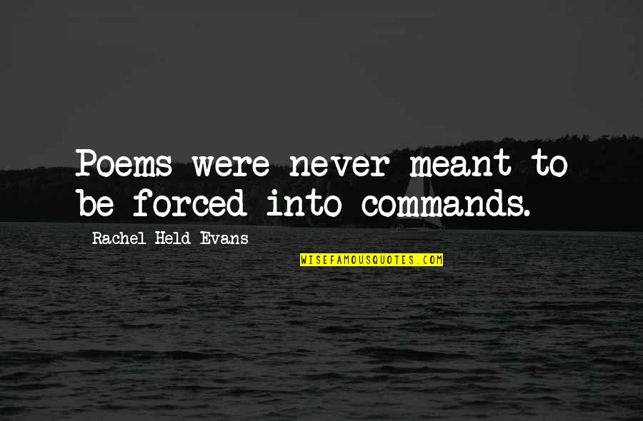 Rock And Roll Will Never Die Quotes By Rachel Held Evans: Poems were never meant to be forced into