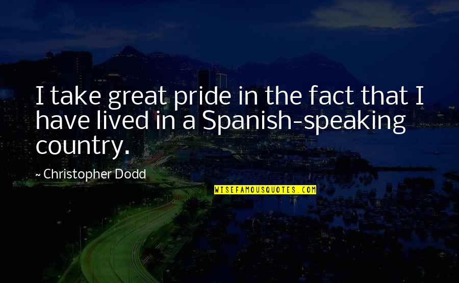 Rock Climbing Love Quotes By Christopher Dodd: I take great pride in the fact that
