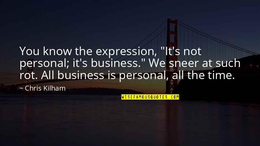 "Rockport Quotes By Chris Kilham: You know the expression, ""It's not personal; it's"