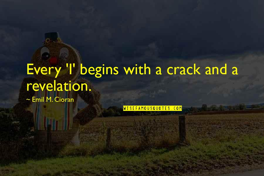 Rocky 1979 Quotes By Emil M. Cioran: Every 'I' begins with a crack and a