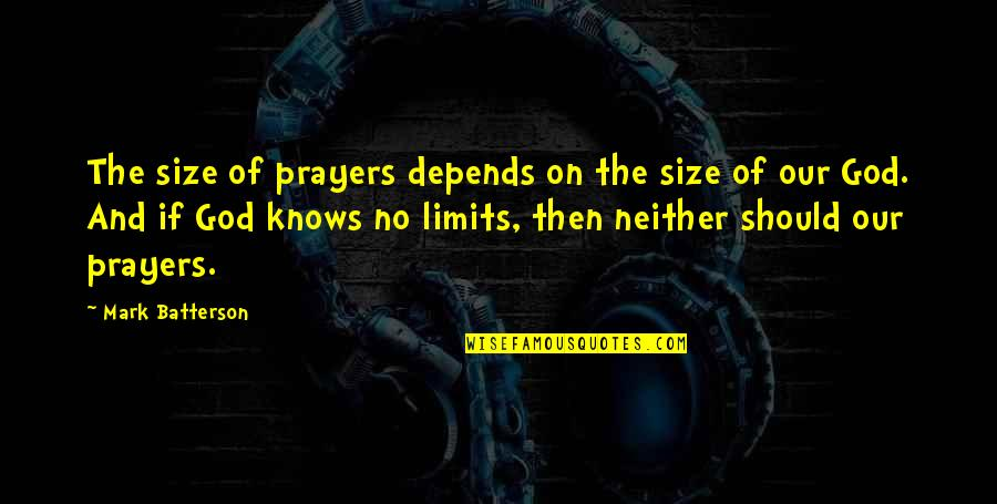 Rocky 1979 Quotes By Mark Batterson: The size of prayers depends on the size