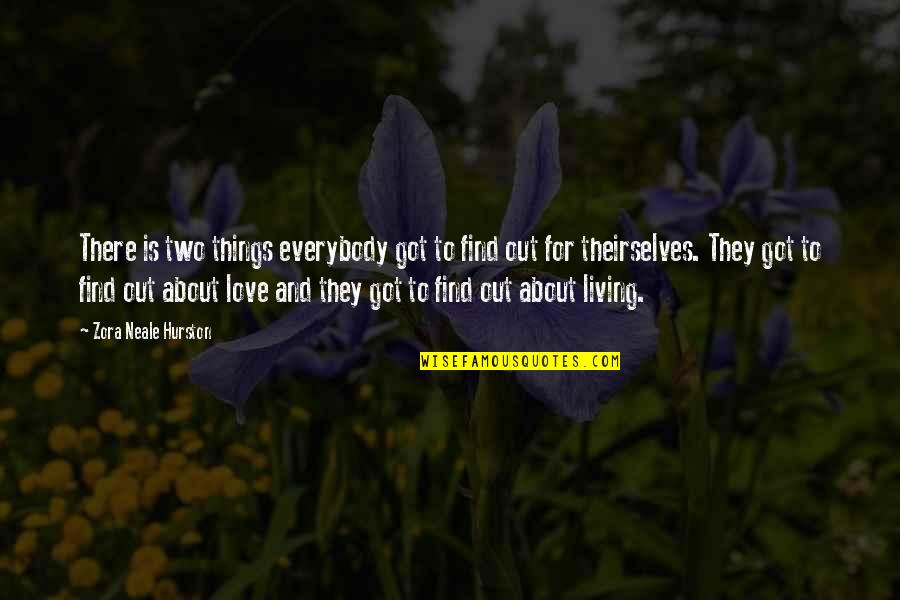 Rocky 1979 Quotes By Zora Neale Hurston: There is two things everybody got to find