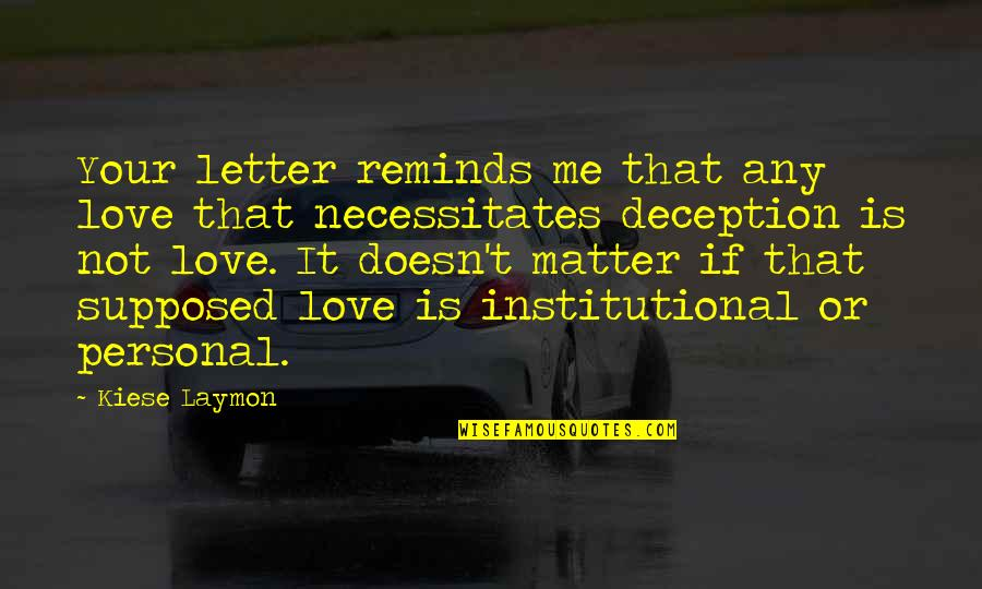 Rocky 2009 Quotes By Kiese Laymon: Your letter reminds me that any love that
