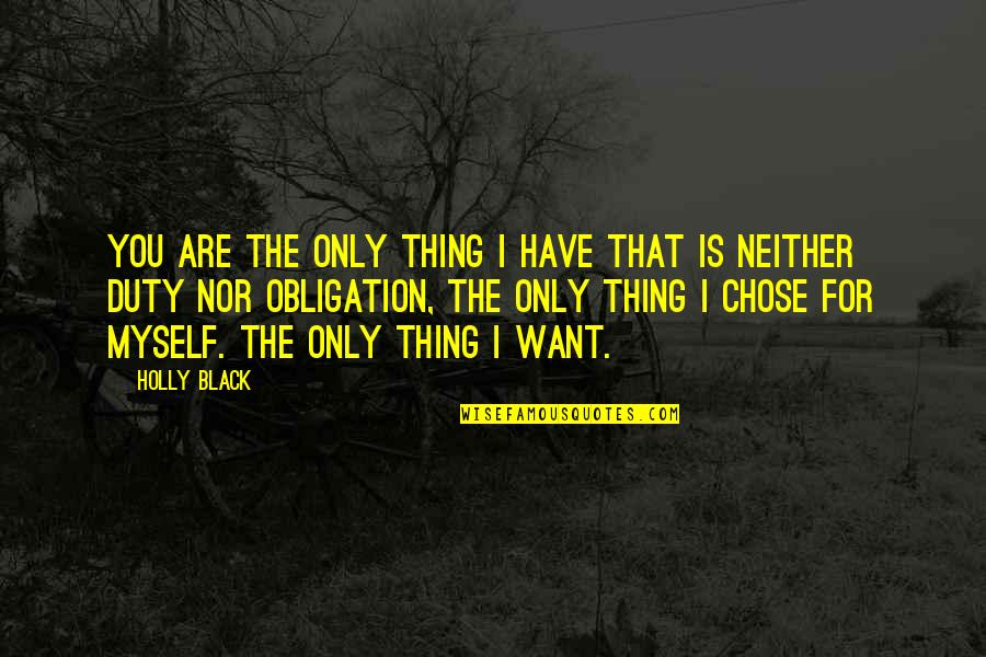 Roiben's Quotes By Holly Black: You are the only thing I have that