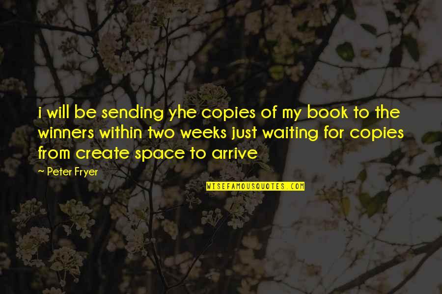 Rolandsen's Quotes By Peter Fryer: i will be sending yhe copies of my