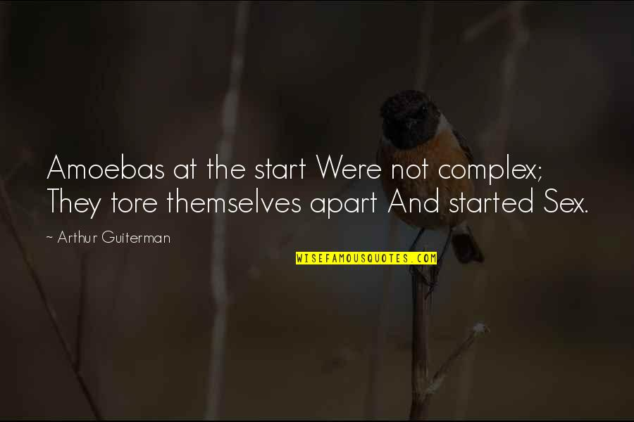 Role Models Larp Quotes By Arthur Guiterman: Amoebas at the start Were not complex; They